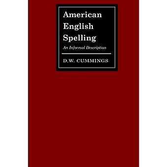 American English Spelling An Informal Description by Cummings & D. W.