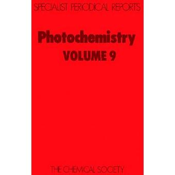 Photochemistry Volume 9 by BryceSmith & D