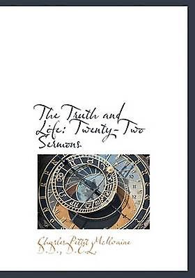 The Truth and Life TwentyTwo Sermons by McIlvaine & Charles Pettit