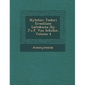 匿名で・ クリストフ ・ フリードリヒ ・ フォン ・ シラー体積 4 N Ytelmi Teateri Siveellisen Laitoksena