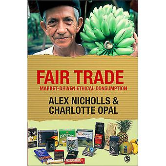 Fair Trade MarketDriven Ethical Consumption by Nicholls & Alex
