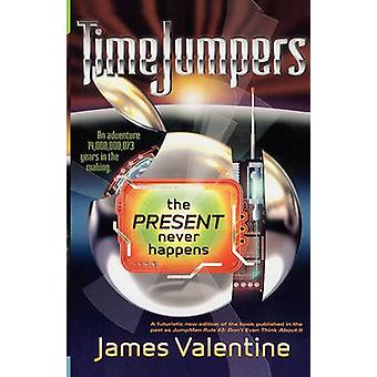 The Present Never Happens by Valentine & James