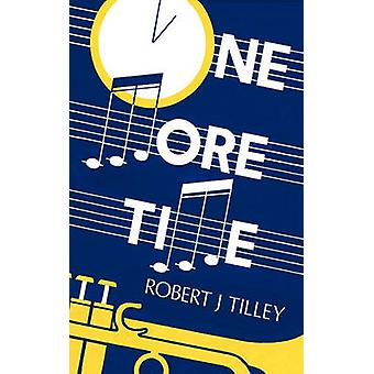 One More Time by Tilley & Robert J.