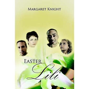 Easter Lili by Knight & Margaret