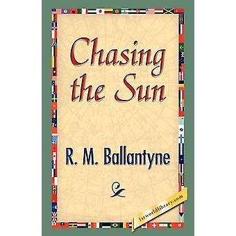 Chasing the Sun by Ballantyne & R.M.