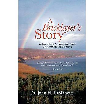 En murere historie at kende ham til at elske ham til at tjene ham min Americorps Service i fattigdom af Lamanque & John H.