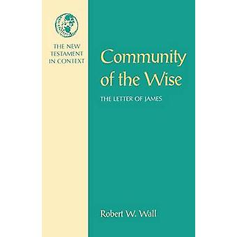 Community of the Wise by Wall & Robert W.