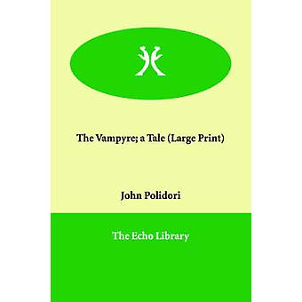 The Vampyre A Tale by Polidori & John