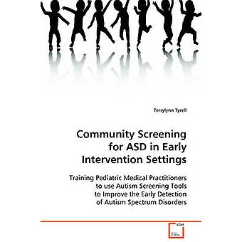Community Screening for ASD in Early Intervention Settings by Tyrell & Terrylynn