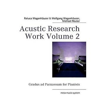 Acustic Research Work Volume 2 by Wagenhuser & Raluca