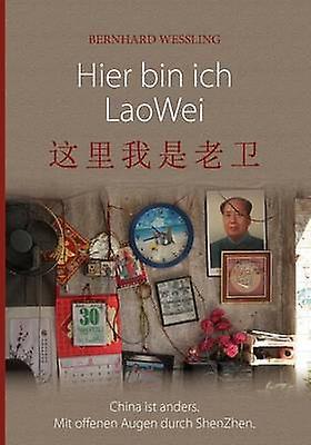 Hier bin ich Lao Wei by Wessling & Bernhard