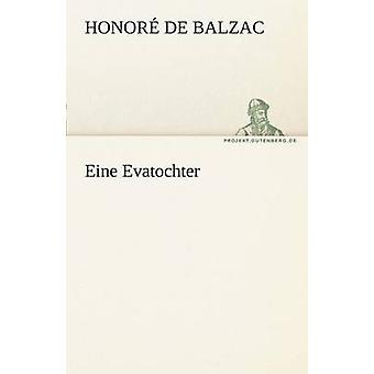 Eine Evatochter by De Balzac & Honore