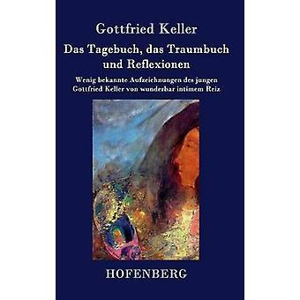 Das Tagebuch das Traumbuch und Reflexionen par Gottfried Keller