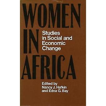 Women in Africa - Studies in Social and Economic Change by Nancy J. Ha