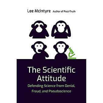 La actitud científica: defendiendo la ciencia de la negación, el fraude y la pseudociencia (la prensa MIT)