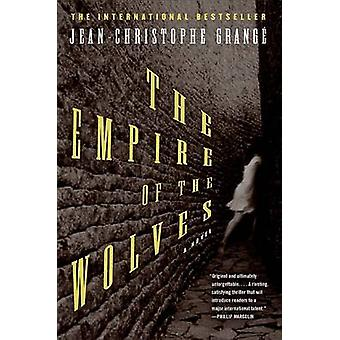 The Empire of the Wolves by Jean-Christophe Grange - 9780060573669 Bo