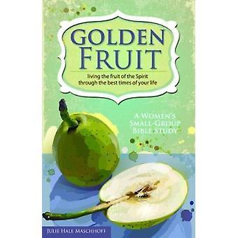 Golden Fruit by Julie Hale Maschhoff - 9780758634412 Book