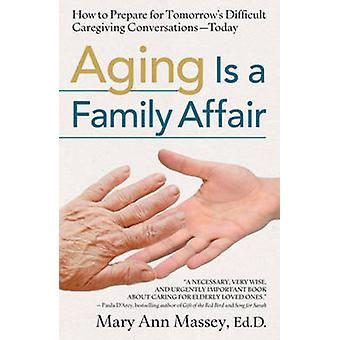 Aging is a Family Affair - How to Prepare for Tomorrow's Difficult Car