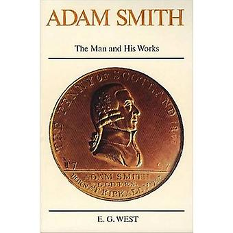 Adam Smith - The Man and His Works by Edwin G. West - 9780913966068 Bo