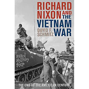 Richard Nixon and the Vietnam War - The End of the American Century by