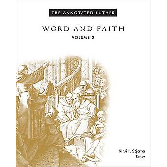 The Annotated Luther - Word and Faith - Volume 2 (Annotated edition) by