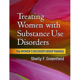 Treating Women with Substance Use Disorders - The Women's Recovery Gro