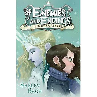 Of Enemies and Endings by Shelby Bach - 9781442497870 Book