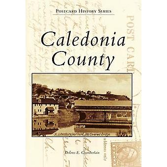 Caledonia County by Dolores E Chamberlain - 9781467122993 Book