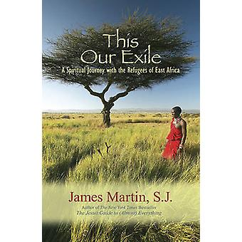 This is Our Exile - My Journey with the Refugees of West Africa by Mar