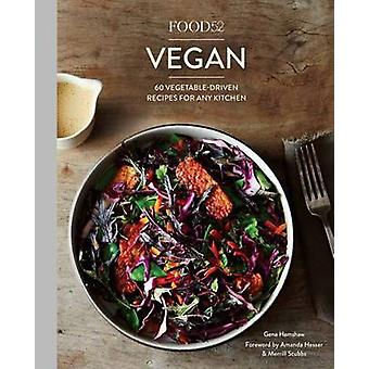 Food52 Vegan - 60 Vegetable-Driven Recipes for Any Kitchen by Gena Ham