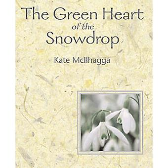 The Green Heart Of The Snowdrop by Kate Mcllhagga - 9781901557855 Book