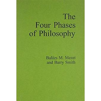 The Four Phases of Philosophy by Balasz M. Mezei - Barry Smith - 9789