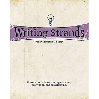 Writing Strands: Intermediate 1: Focuses on Skills Such as Organization, Description, and Paragraphing.