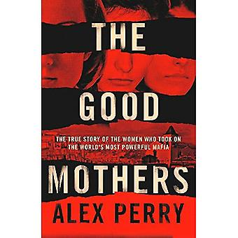 The Good Mothers: The True Story of the Women Who Took on The World's Most Powerful Mafia (en anglais)