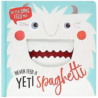 Never Feed a Yeti Spaghetti [Board book]