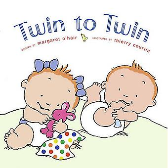 Twin til Twin af Margaret O'Hair - Thierry Courtin - 9780689844942 bog
