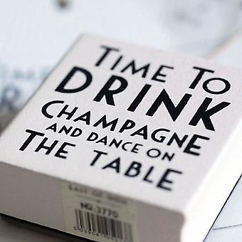 East of India Time to Drink Champagne And Dance on The Table Stamp