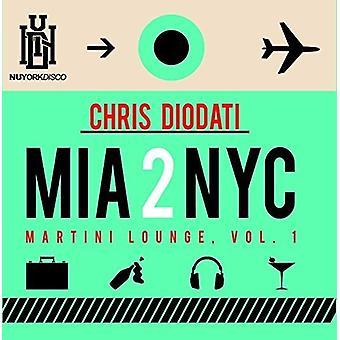 Chris Diodati - import USA Mia 2 Nyc Martini salon 1 [CD]