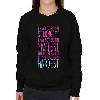 Ill Be Damned If Im Not Trying My Hardest Gym Inspiration Women's Sweatshirt