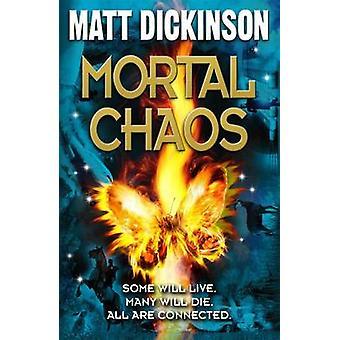 Mortal Chaos by Matt Dickinson - 9780192757135 Book
