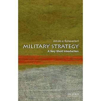 Military Strategy by Antulio J. Echevarria - 9780199340132 Book