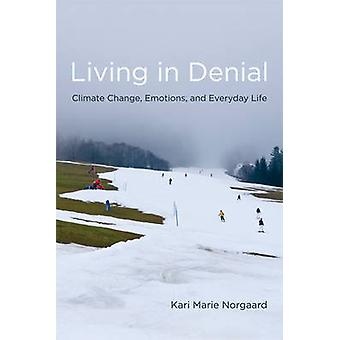 Living in Denial - Climate Change - Emotions - and Everyday Life by Ka