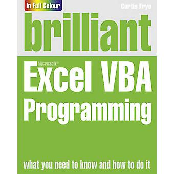 Brilliant Excel VBA Programming by Curtis Frye - 9780273771975 Book
