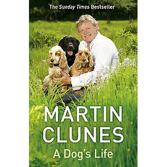A Dog's Life by Martin Clunes - 9780340977057 Book