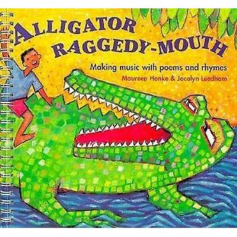 Alligator Raggedy Mouth - Making Music with Poems and Rhymes by Jacaly