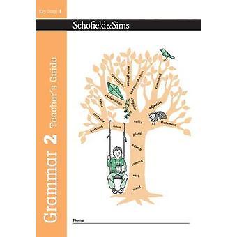 Grammar 2 Teacher's Guide by Carol Matchett - Oxford Designers and Il