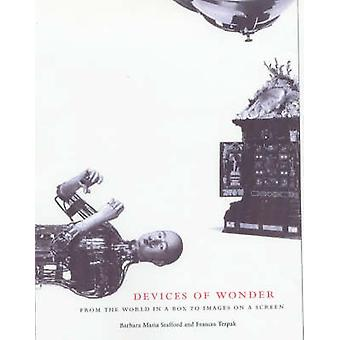 Devices of Wonder - From the World in a Box to Images on a Screen by B