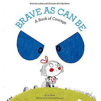 Brave as Can be - A Book of Courage by Jo Witek - Christine Roussey -