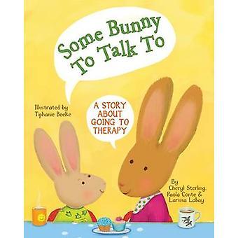 Einige Bunny to Talk to - eine Geschichte über gonna Therapie von Cheryl Sterl