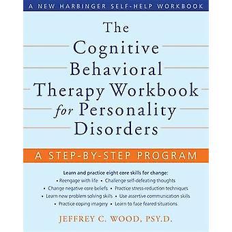 Le classeur de thérapie cognitivo-comportementale pour les troubles de la personnalité-